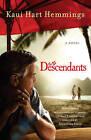 The Descendants by Kaui Hart Hemmings (Paperback / softback)