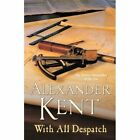 With All Despatch by Alexander Kent (Paperback, 2014)