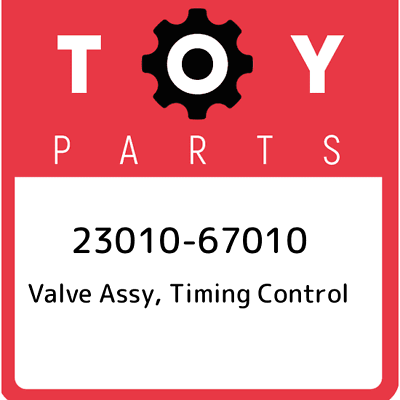 2301067030 Genuine Toyota VALVE ASSY TIMER CONTROL 23010-67030