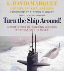 Turn the Ship Around!: A True Story of Building Leaders by Breaking the Rules by Audiogo (CD-Audio, 2014)