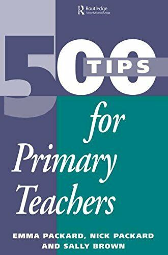 500 Tips for Primary School Teachers (500 Tips Series) By Brown  Sally (Educati