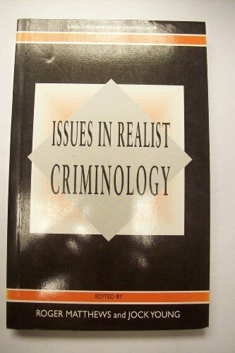 Issues in Realist Criminology (Sage Contemporary Criminology S... Paperback Book
