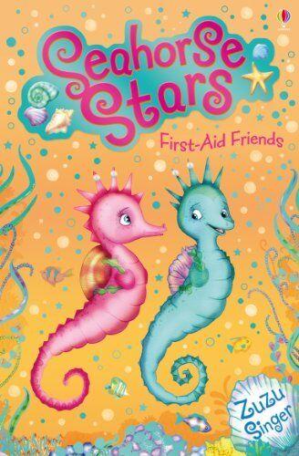 1 of 1 - Seahorse Stars: First-aid Friends By Zuzu Singer, Helen Turner