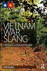 Vietnam War Slang: A Dictionary on Historical Principles by Tom Dalzell (Paperback, 2014)