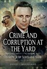 Crime and Corruption at the Yard by David Woodland (Hardback, 2015)