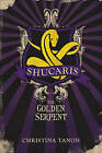 Shucaris the Golden Serpent by Christina Tanon (Paperback / softback, 2011)