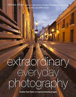 Extraordinary Everyday Photography: Awaken Your Vision to Capture Stunning Images Wherever You are by Brenda Tharp, Jed Manwaring (Paperback, 2012)