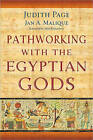 Pathworking with the Egyptian Gods by Jan A. Malique, Judith Page (Paperback, 2010)