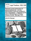 Remarks on the Construction of General Settlements: And the Admissibility of Extrinsic Evidence in Their Interpretation: Suggested by the Case of Glendonwyn V. Gordon, House of Lords, 19th May 1873. by John M Duncan (Paperback / softback, 2010)