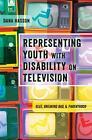 Representing Youth with Disability on Television von Dana Hasson (2016, Gebundene Ausgabe)