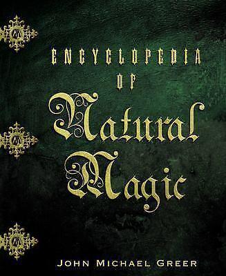 Encyclopedia Of Natural Magic By John Michael Greer 2005 Paperback