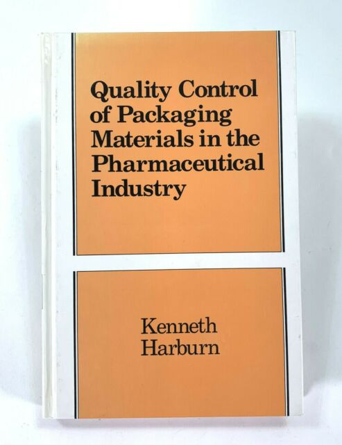 Quality Control of Packaging Materials in the Pharmaceutical Industry K. Harburn