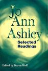 Jo Ann Ashley: Selected Readings by Jo Ann Ashley, Karen Wolf (Paperback, 1997)