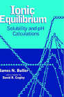 Ionic Equilibrium: Solubility and pH Calculations by James N. Butler (Hardback, 1998)