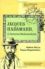 Jacques Hadamard: A Universal Mathematician by V. G. Maz'ia, T. O. Shaposhnikova, Vladimir Maz'ya (Paperback, 1999)
