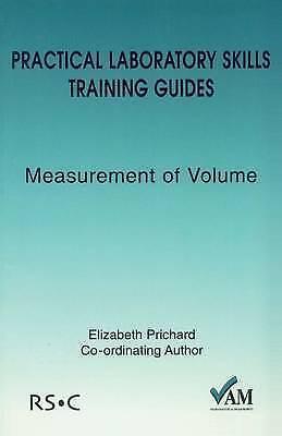 Practical Laboratory Skills Training Guides: Measurement of Volume, Lawn, Richar