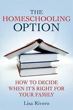 The Homeschooling Option: How to Decide When It's Right for Your-ExLibrary
