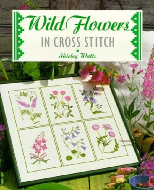 Wild Flowers in Cross Stitch by Shirley Watts