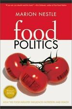 Food Politics: How the Food Industry Influences Nutrition and Health - M. Nestle
