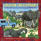 A Passion for Elephants: The Real Life Adventure of Field Scientist Cynthia Moss by Toni Buzzeo (Hardback, 2017)