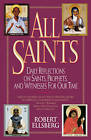 All Saints: Daily Reflections on Saints, Prophets and Witnesses for Our Time by Robert Ellsberg (Paperback, 1997)