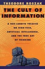 The Cult of Information: A Neo-Luddite Treatise on High-Tech,-ExLibrary