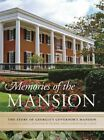 Memories of the Mansion: The Story of Georgia's Governor's Mansion by Catherine M. Lewis, Betty Foy Sanders, Sandra Deal, Jennifer Dickey (Hardback, 2015)