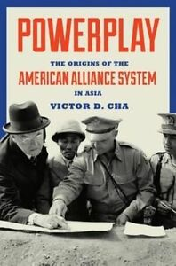 Powerplay-The-Origins-of-the-American-Alliance-System-in-Asia-Princeton-Studie