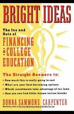 Bright Ideas : The Ins and Outs of Financing a College Education by Donna S....