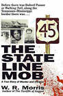 The State-Line Mob: A True Story of Murder and Intrigue by W R Morris (Paperback / softback, 2001)