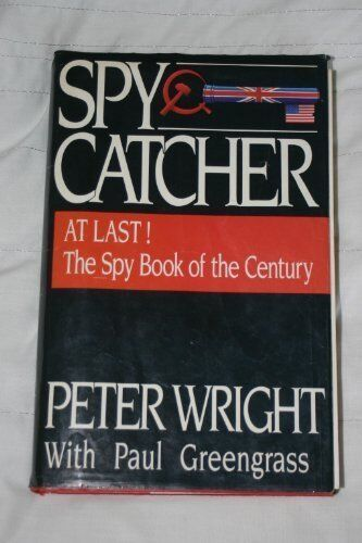 Spycatcher: The Candid Autobiography of a Senior Intelligence O .9780855610982