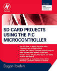 SD Card Projects Using the PIC Microcontroller by Dogan Ibrahim (Paperback, 2010)