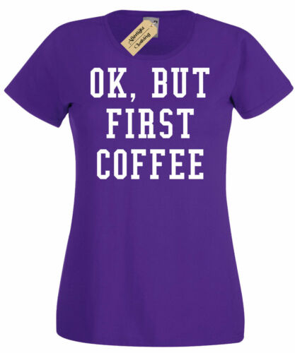 Womens Ok But First Coffee Funny Shirt Coffee Lover Gift T-Shirt ladies top gift