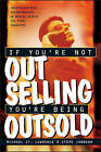 If You're Not Out Selling, You're Being Outsold by M. St. Lawrence, Steve Johnson, Michael St.Lawrence (Hardback, 1997)