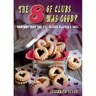 The Eight of Clubs Was Good?: Food for the Bridge Player's Soul by Elizabeth Flynn (Paperback, 2015)