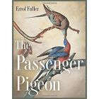The Passenger Pigeon by Errol Fuller (Hardback, 2014)