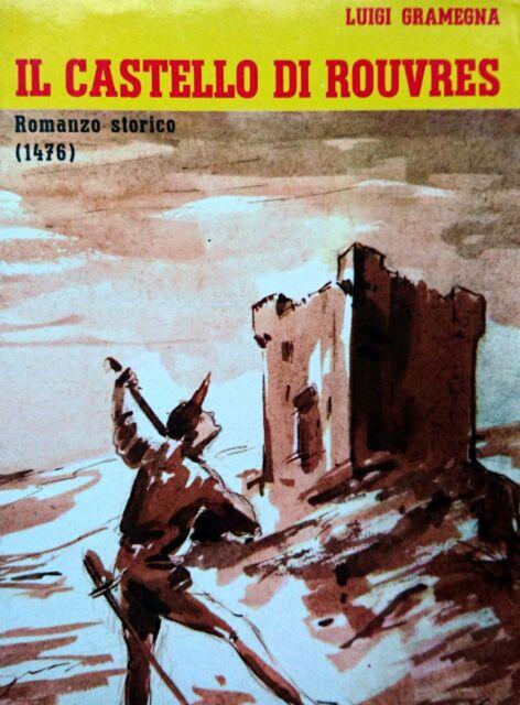 LUIGI GRAMEGNA IL CASTELLO DI ROUVRES ROMANZO STORICO 1476 ANDREA VIGILONGO