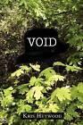 Void by Kris Heywood (Paperback / softback, 2011)