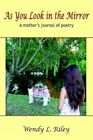 as You LOOK in The Mirror a Mother's Journal of Poetry 9781410706096 Riley