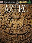 Aztec by Dr Elizabeth Baquedano (Paperback, 2006)
