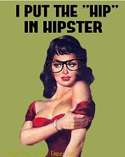 Hipster Art Print 8 x 10 - I Put the Hip in Hipster - Pin Up Nerd - Pinup Girl