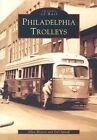 Philadelphia Trolleys by Joel Spivak, Allen Meyers (Paperback / softback, 2003)