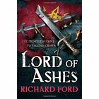 Lord of Ashes (Steelhaven: Book Three) by Richard Ford (Paperback, 2015)