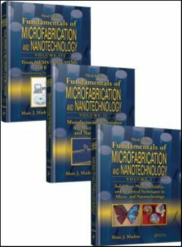 Fundamentals of Microfabrication and Nanotechnology, Third Edition, Three-Volume