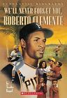 We'll Never Forget You, Roberto Clemente by Trudie Engel (Paperback / softback, 1997)