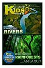 A Smart Kids Guide to Rampaging Rivers and Resplendent Rainforests: A World of Learning at Your Fingertips by Liam Saxon (Paperback / softback, 2015)