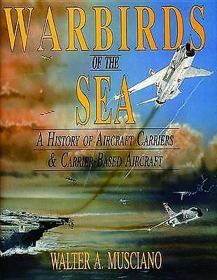 WARBIRDS OF THE SEA: History of Aircraft Carriers and Carrier Based Aircraft, MU