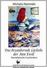 Das bezaubernde Lächeln der Ann Ewill von Michalis Patentalis (2012, Gebundene Ausgabe)
