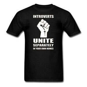 INTROVERTS UNITE (In Your Own Homes) - Funny Novelty Mens ...
