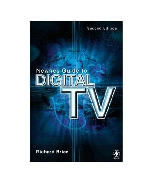 "Richard Brice ""Newnes Guide to Digital TV"""